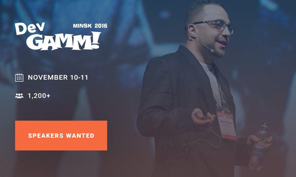 Call for speakers | DevGAMM Minsk 2016
