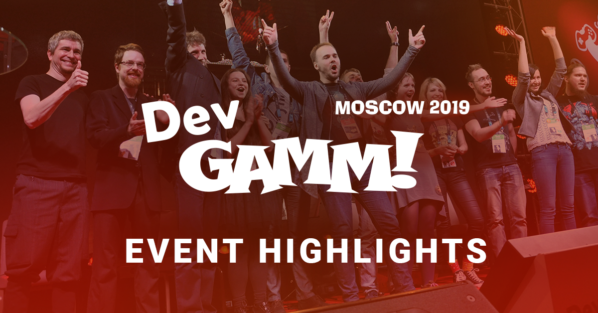 Final report on DevGAMM Moscow 2019