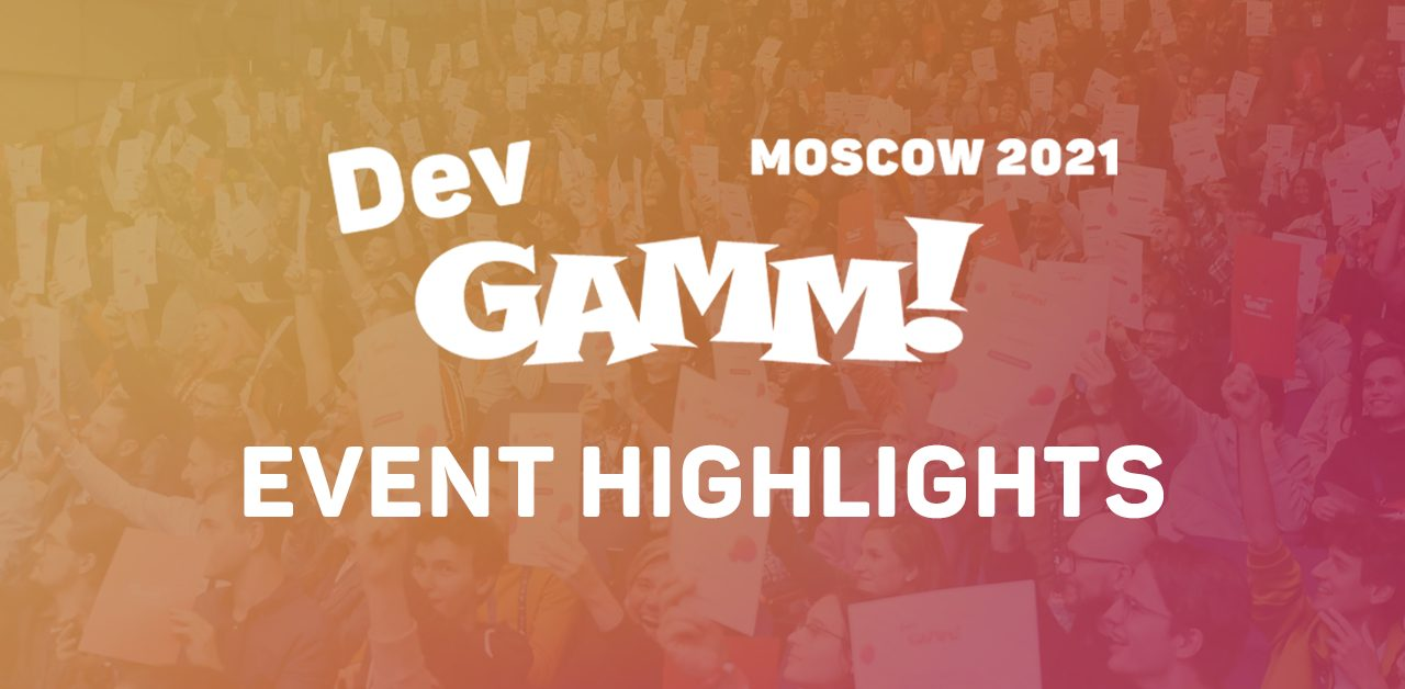 You are currently viewing What will DevGAMM Moscow 2021 be remembered for?