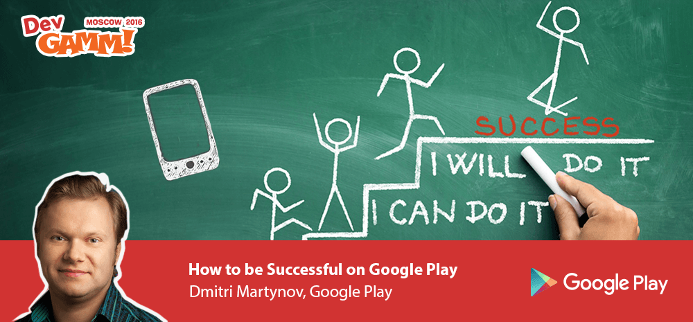 Session: How to be Successful on Google Play