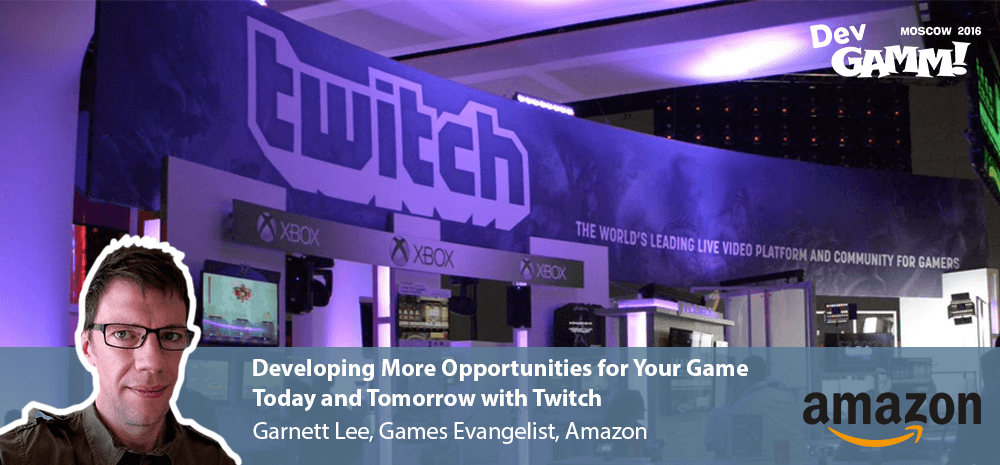 Amazon: Opportunities for Your Game with Twitch