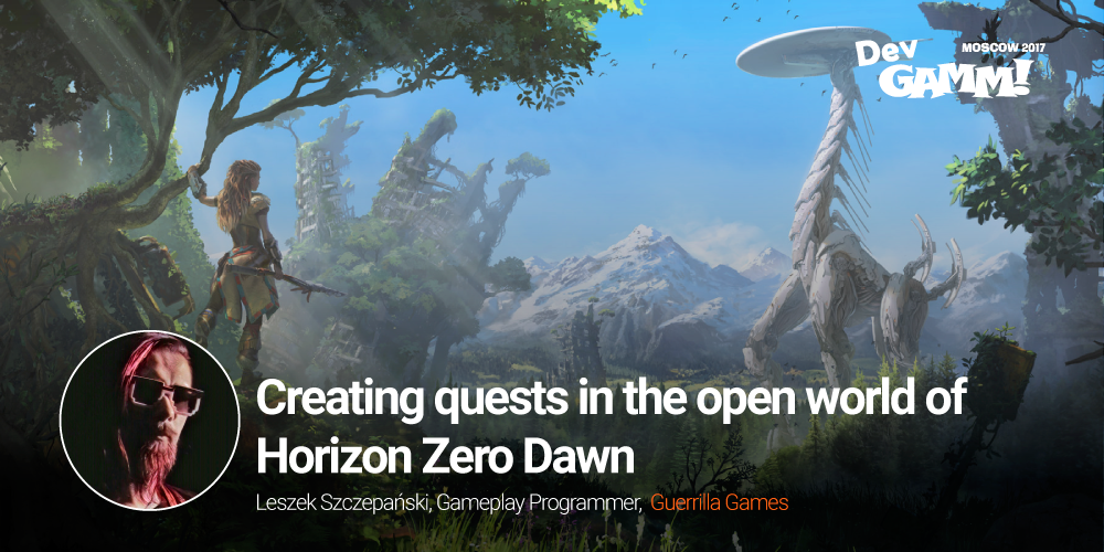 First keynote: Creating quests in the open world of Horizon: Zero Dawn
