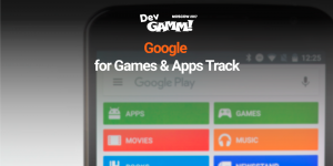 Google Sessions: all about games and apps