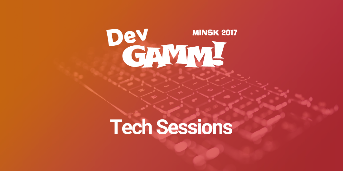 The selection of DevGAMM tech talks in Minsk