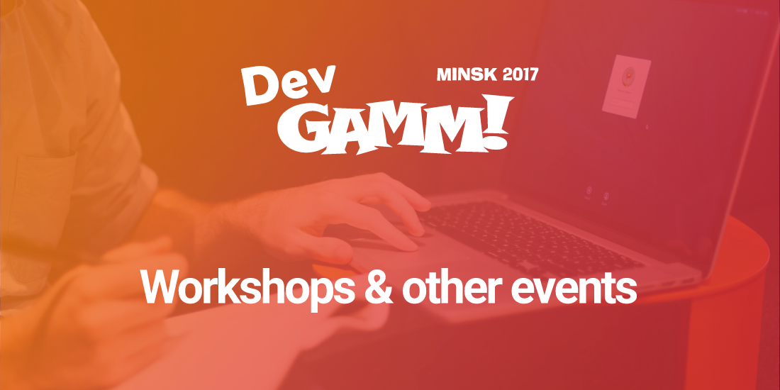 Workshops and events with pre-registration at DevGAMM